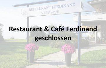 Restaurant & Café Ferdinand geschlossen